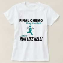 Final Chemo Run Like Hell - Ovarian Cancer T-Shirt