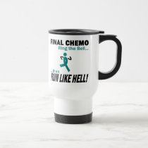 Final Chemo Run Like Hell - Ovarian Cancer Travel Mug