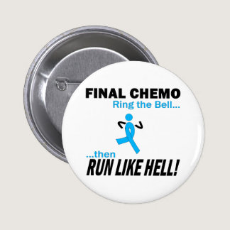 Final Chemo Run Like Hell - Prostate Cancer Pinback Button