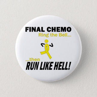 Final Chemo Run Like Hell - Testicular Cancer Pinback Button