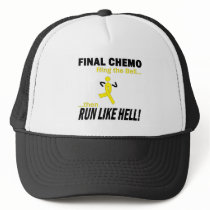 Final Chemo Run Like Hell - Testicular Cancer Trucker Hat
