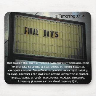 Final Days 2 Timothy 3 Mouse Pad