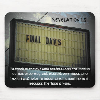 Final Days Revelation 1:3 Mouse Pad