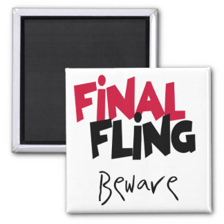 Final Fling Bachelorette Tshirts and Gifts 2 Inch Square Magnet