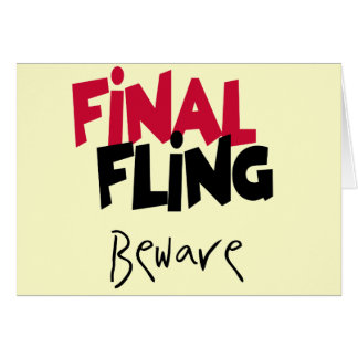 Final Fling Bachelorette Tshirts and Gifts Greeting Card