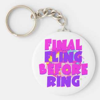 Final Fling Before Ring Keychain