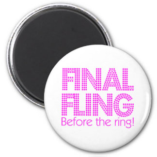 Final Fling Before The Ring! 2 Inch Round Magnet