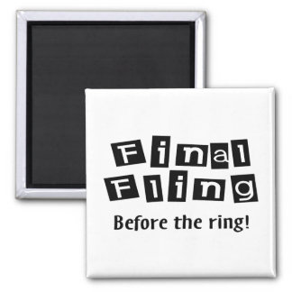 Final Fling Before The Ring 2 Inch Square Magnet