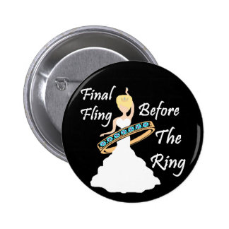 Final Fling Before The Ring Black Background Pinback Button