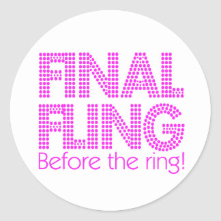 Final Fling Before The Ring! Classic Round Sticker