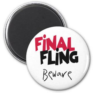 Final  Fling Beware 2 Inch Round Magnet