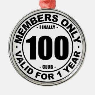 Finally 100 club metal ornament