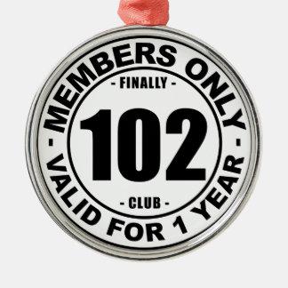 Finally 102 club metal ornament