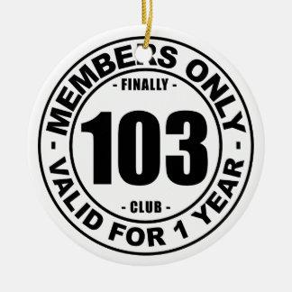 Finally 103 club ceramic ornament