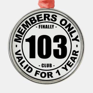 Finally 103 club metal ornament