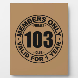 Finally 103 club plaque