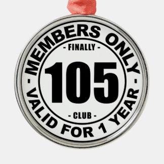 Finally 105 club metal ornament
