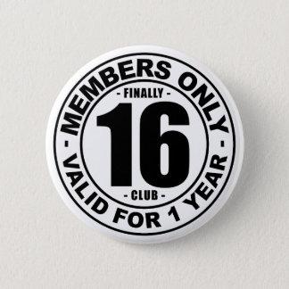 Finally 16 club pinback button
