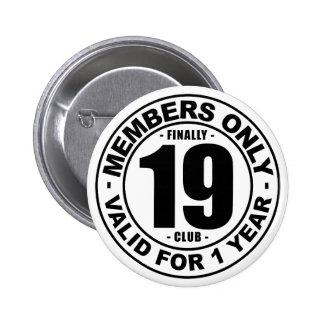 Finally 19 club pinback button
