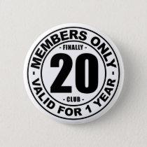 Finally 20 club pinback button