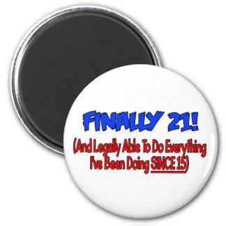 Finally 21! 2 inch round magnet