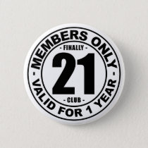 Finally 21 club pinback button