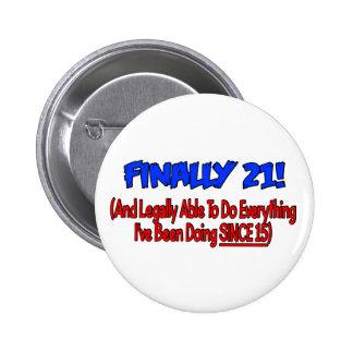 Finally 21! pinback button
