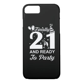 Finally 21 Ready To Party 21 Years Old iPhone 8/7 Case