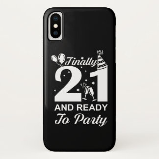 Finally 21 Ready To Party 21 Years Old iPhone X Case