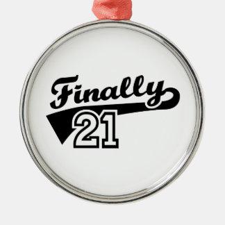 Finally 21 years birthday metal ornament