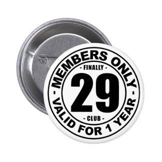 Finally 29 club button