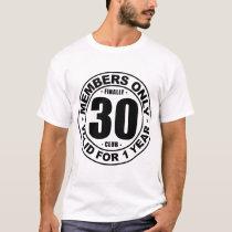 Finally 30 club T-Shirt