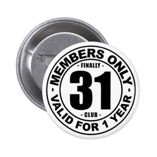 Finally 31 club button