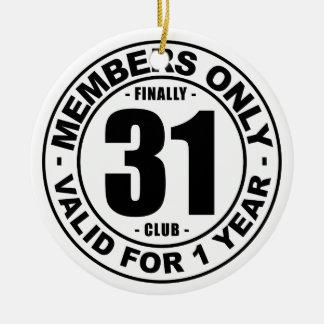 Finally 31 club ceramic ornament