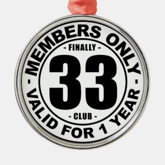 Finally 33 club metal ornament