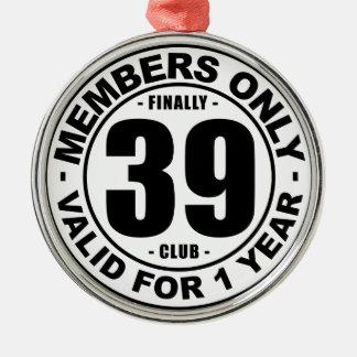 Finally 39 club metal ornament