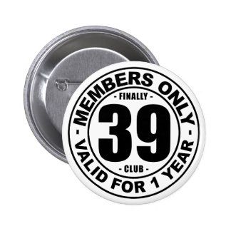 Finally 39 club pinback button