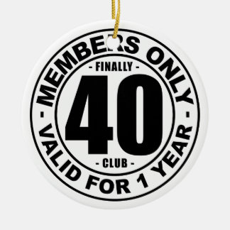Finally 40 club ceramic ornament