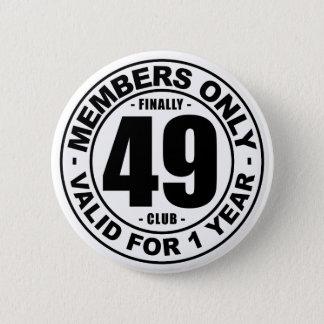 Finally 49 club button