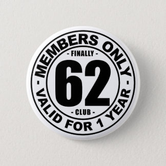 Finally 62 club pinback button