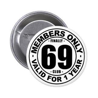 Finally 69 club button