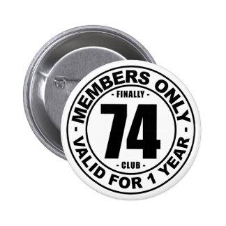 Finally 74 club button