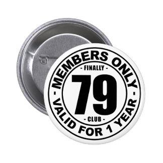 Finally 79 club pinback button