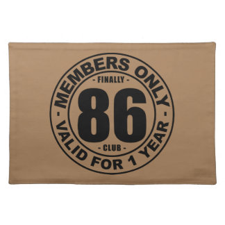 Finally 86 club cloth placemat