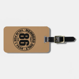 Finally 86 club luggage tag