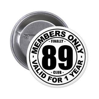 Finally 89 club pinback button