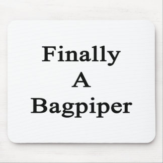 Finally A Bagpiper Mouse Pad