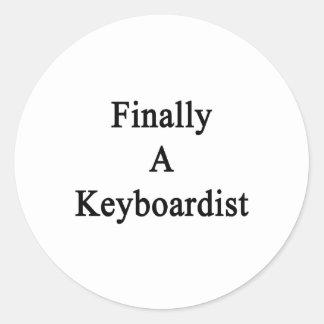 Finally A Keyboardist Round Stickers