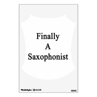 Finally A Saxophonist Room Graphics