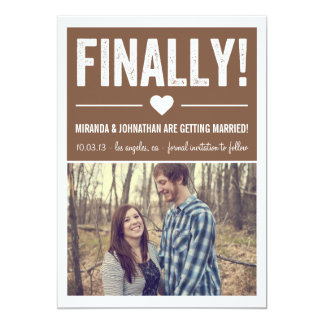 Finally - Brown Photo Save The Date Announcements